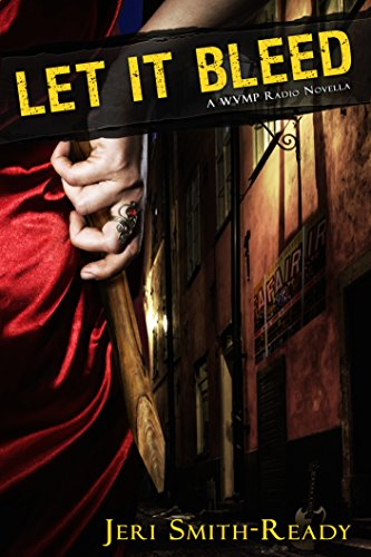 Let It Bleed: A WVMP novella